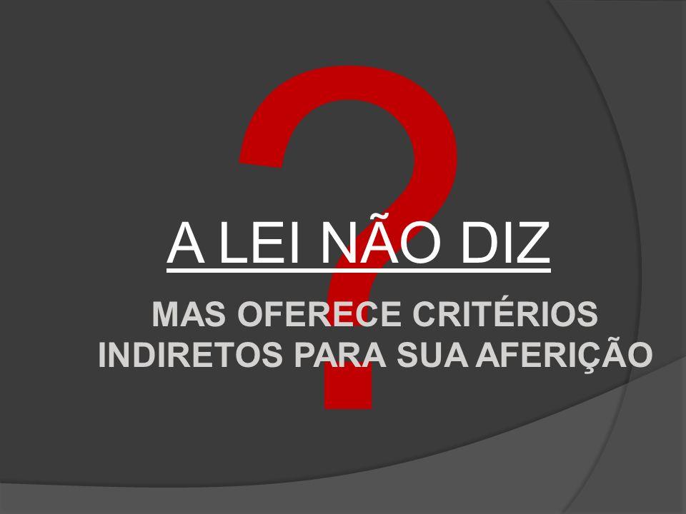 MAS OFERECE CRITÉRIOS INDIRETOS PARA SUA AFERIÇÃO