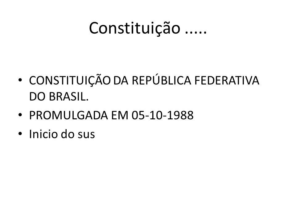 Constituição ..... CONSTITUIÇÃO DA REPÚBLICA FEDERATIVA DO BRASIL.
