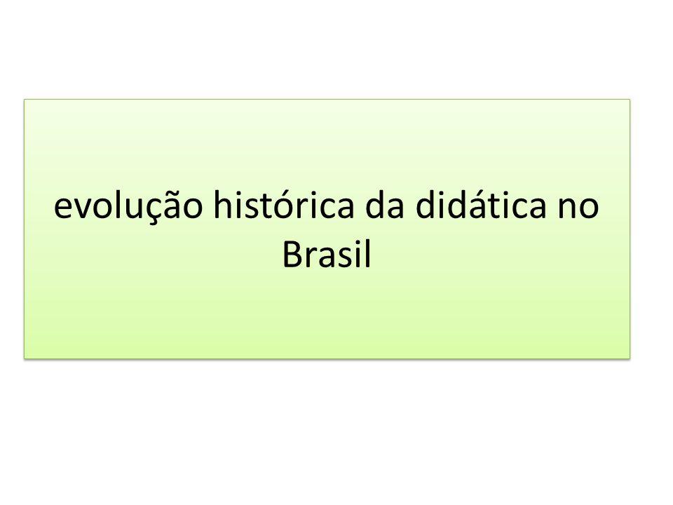 evolução histórica da didática no Brasil