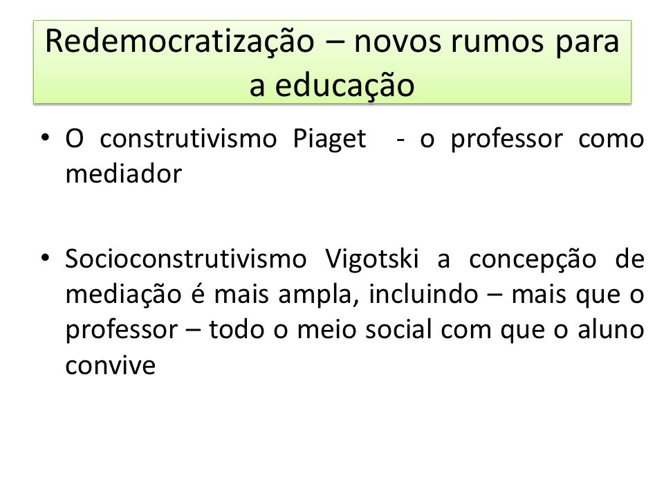 Redemocratização – novos rumos para a educação