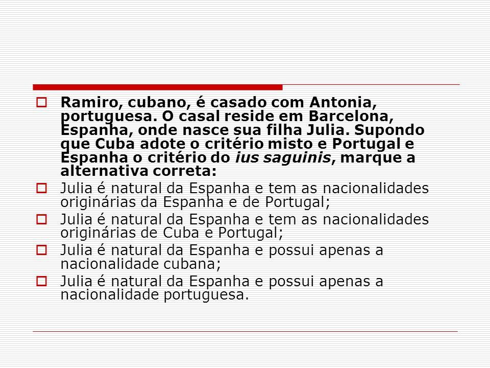 Ramiro, cubano, é casado com Antonia, portuguesa