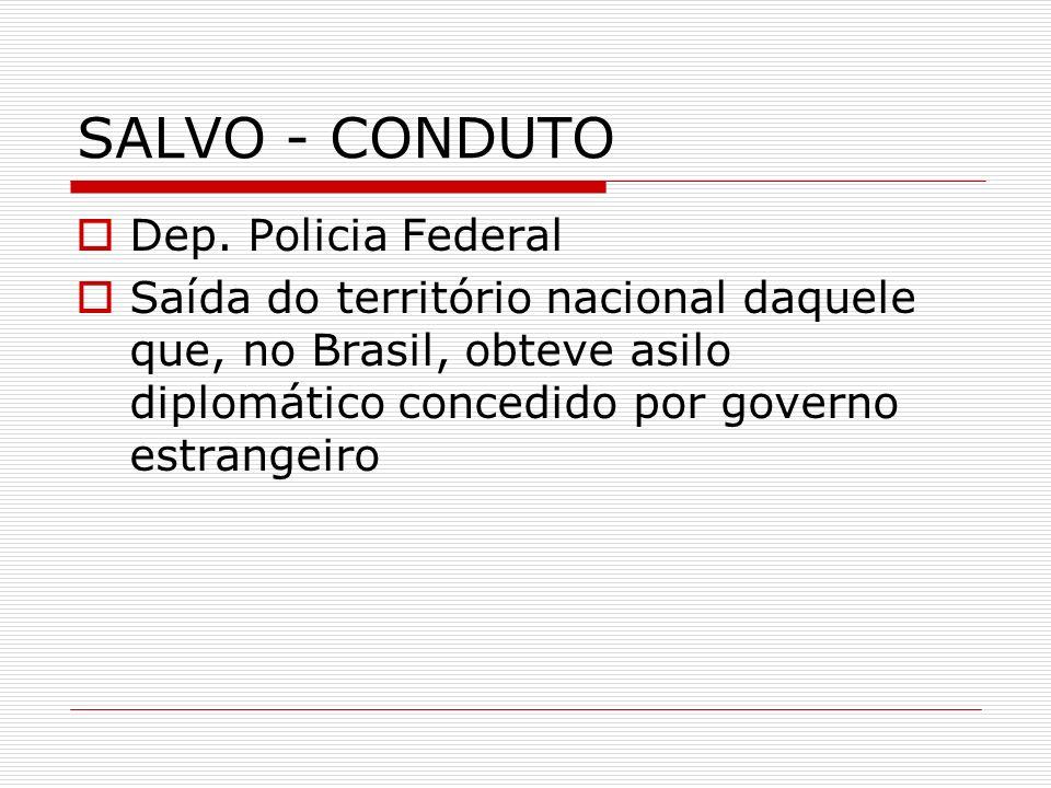 SALVO - CONDUTO Dep. Policia Federal
