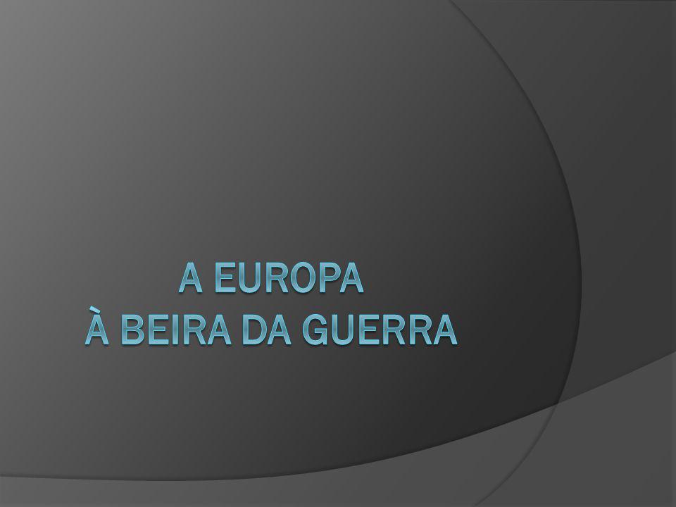 A Europa À BEIRA DA GUERRA