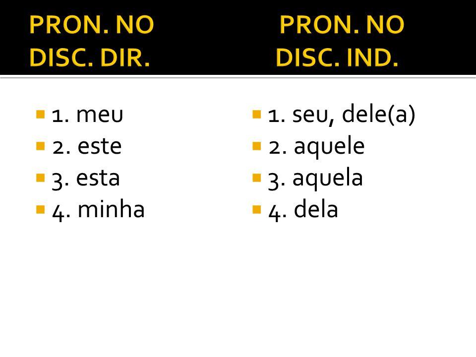 PRON. NO PRON. NO DISC. DIR. DISC. IND.