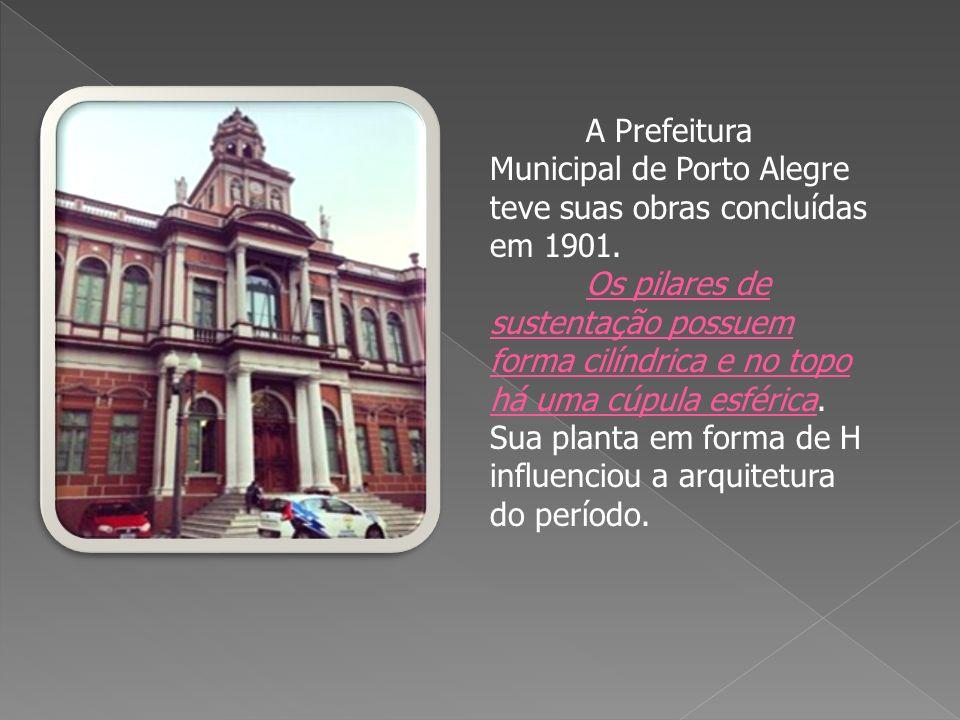 A Prefeitura Municipal de Porto Alegre teve suas obras concluídas em 1901.