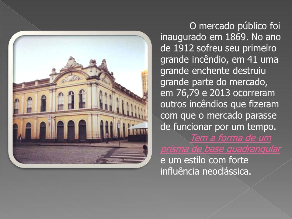 O mercado público foi inaugurado em 1869