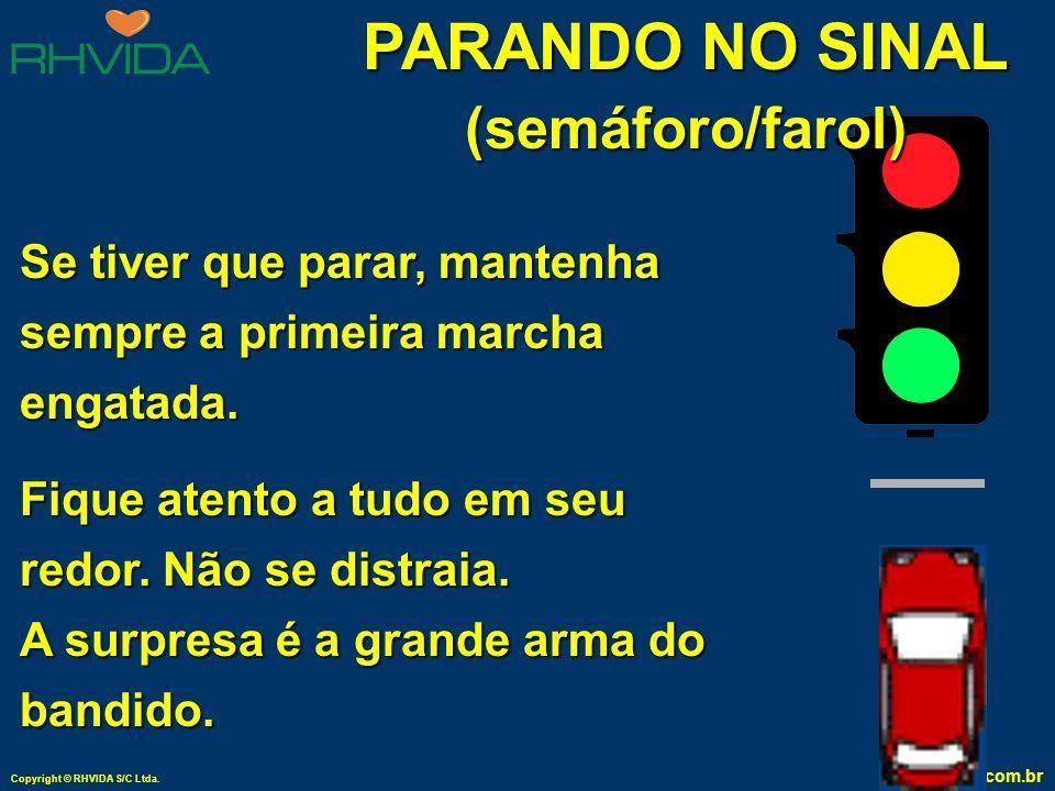 PARANDO NO SINAL (semáforo/farol)