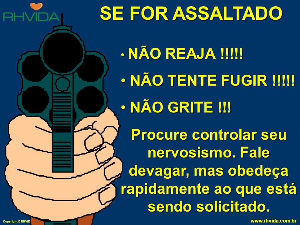 SE FOR ASSALTADO NÃO TENTE FUGIR !!!!! NÃO GRITE !!!