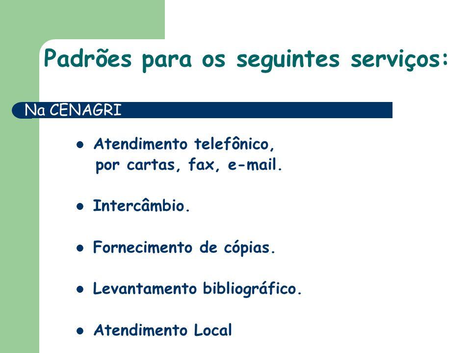 Padrões para os seguintes serviços: