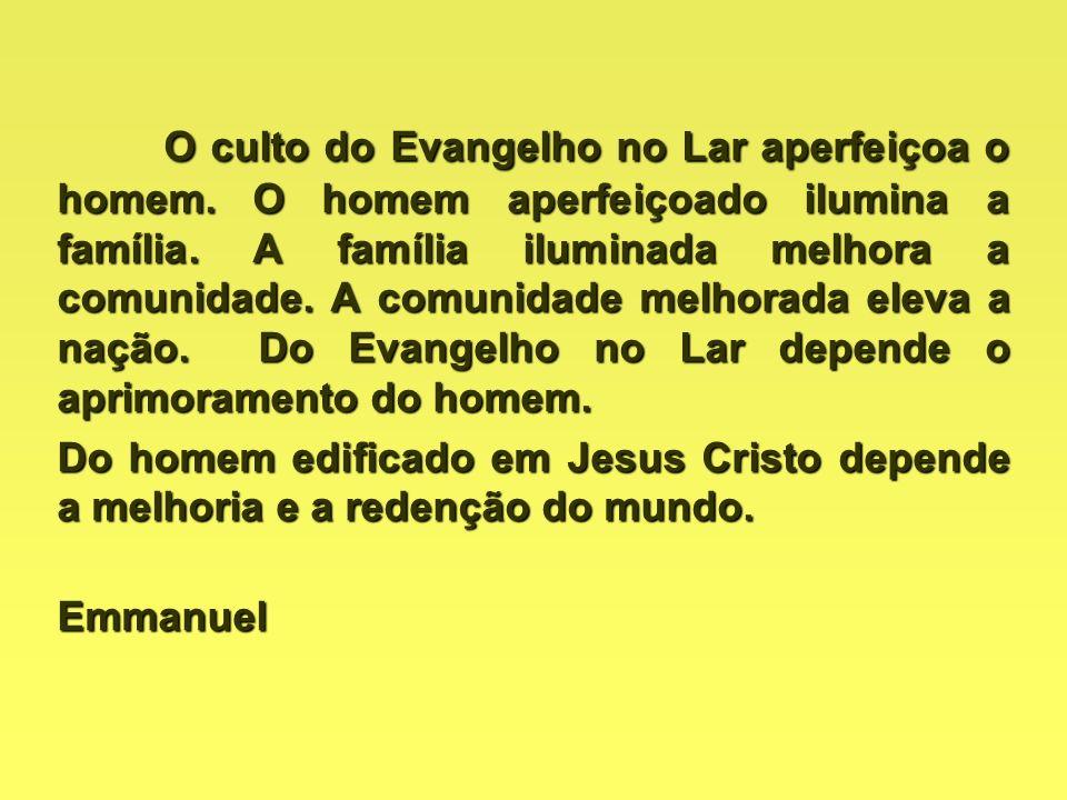 O culto do Evangelho no Lar aperfeiçoa o homem
