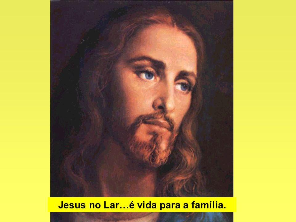 Jesus no Lar…é vida para a família.