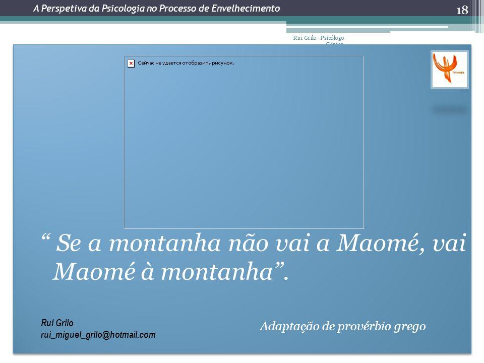 Se a montanha não vai a Maomé, vai Maomé à montanha .