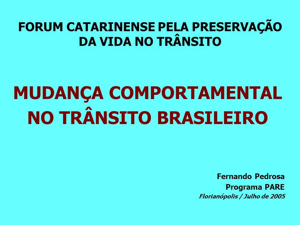 FORUM CATARINENSE PELA PRESERVAÇÃO DA VIDA NO TRÂNSITO