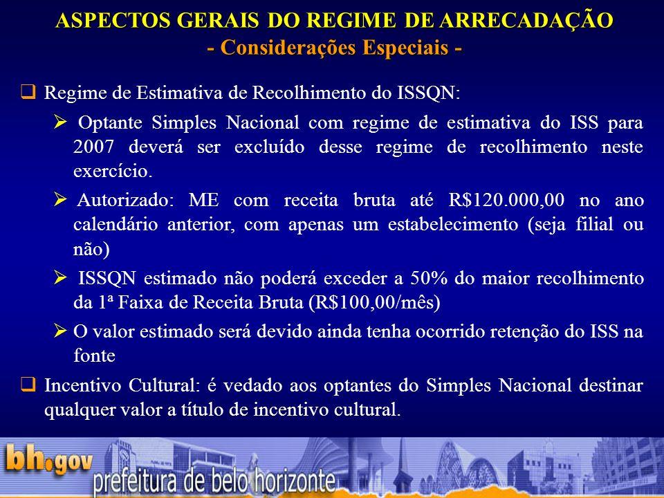 ASPECTOS GERAIS DO REGIME DE ARRECADAÇÃO - Considerações Especiais -