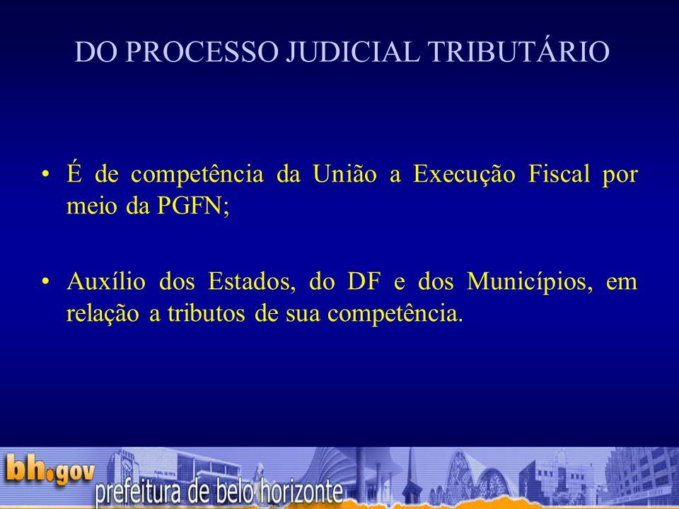 DO PROCESSO JUDICIAL TRIBUTÁRIO