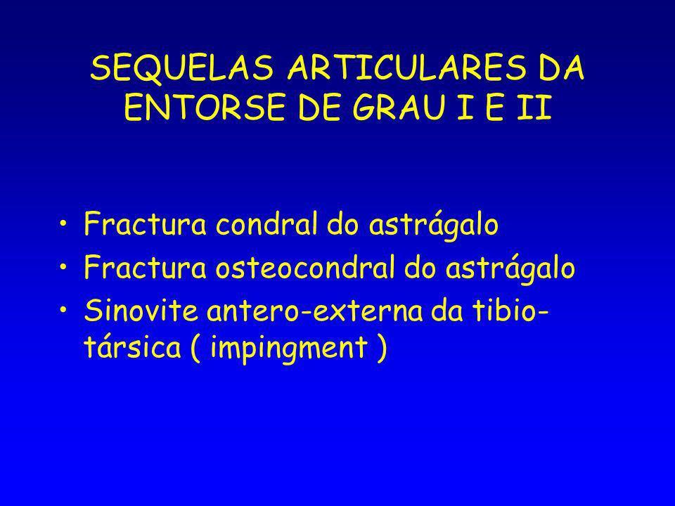 SEQUELAS ARTICULARES DA ENTORSE DE GRAU I E II