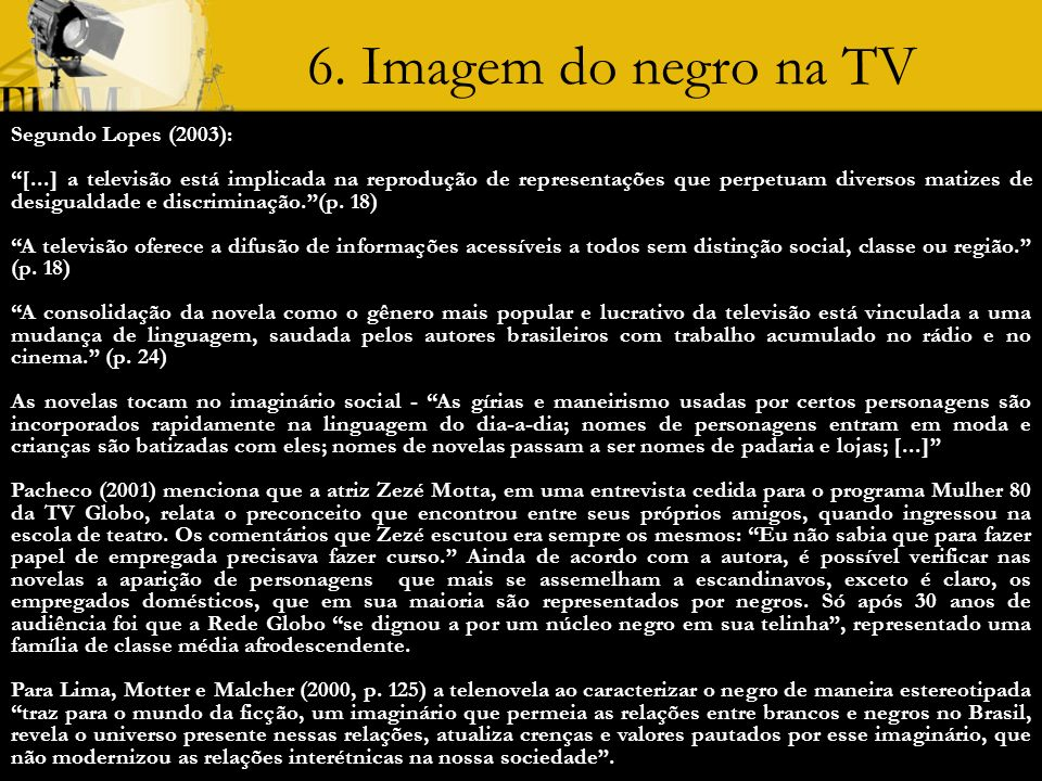 6. Imagem do negro na TV Segundo Lopes (2003):
