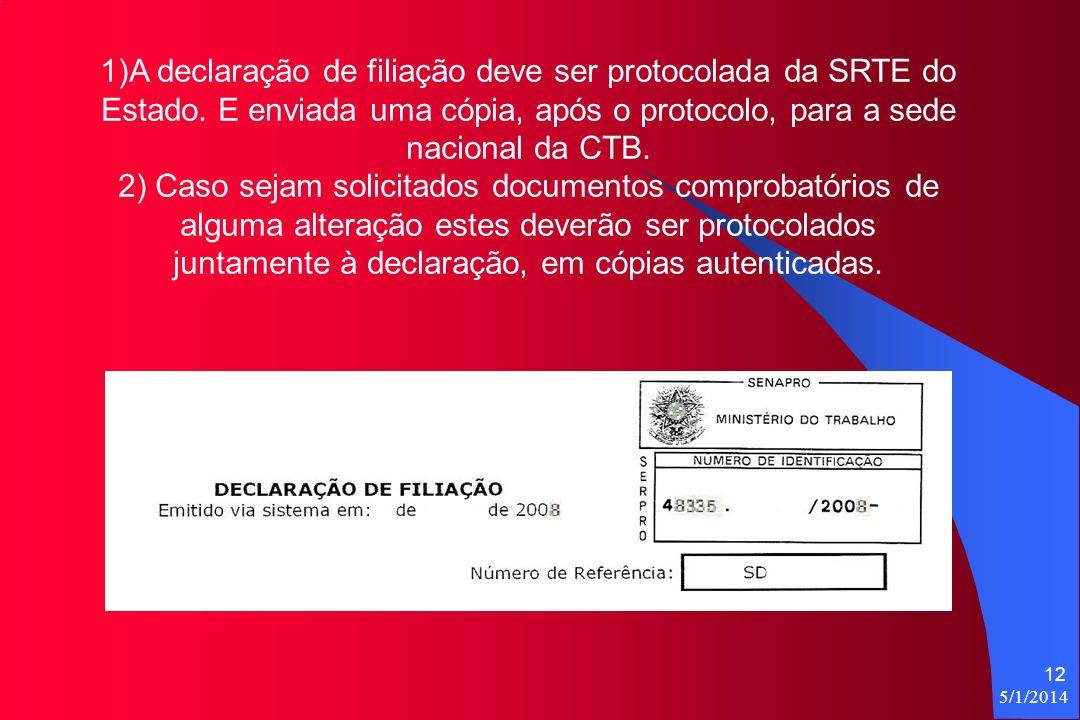 1)A declaração de filiação deve ser protocolada da SRTE do Estado