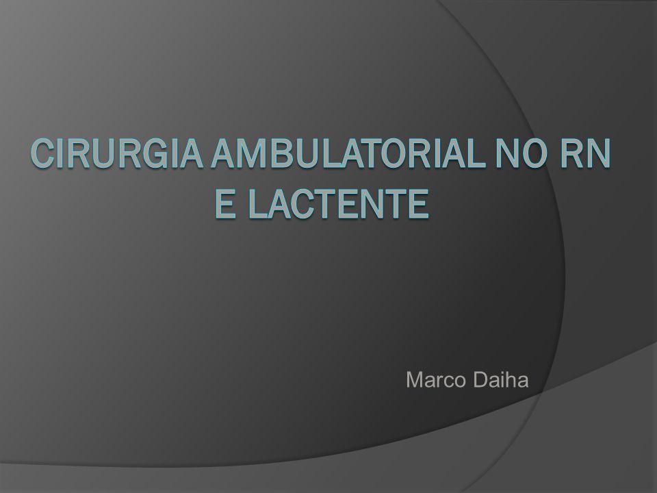 Cirurgia ambulatorial no RN e Lactente