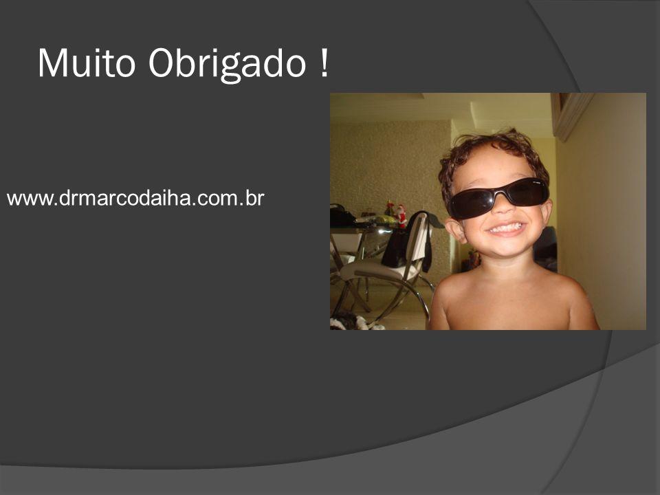 Muito Obrigado ! www.drmarcodaiha.com.br