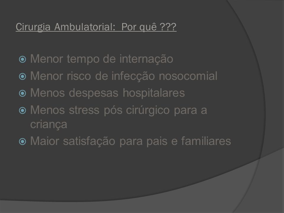 Cirurgia Ambulatorial: Por quê