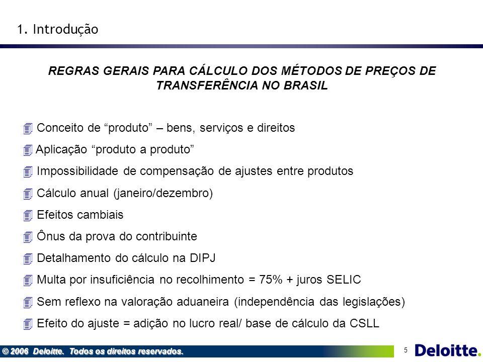 1. Introdução REGRAS GERAIS PARA CÁLCULO DOS MÉTODOS DE PREÇOS DE TRANSFERÊNCIA NO BRASIL. Conceito de produto – bens, serviços e direitos.