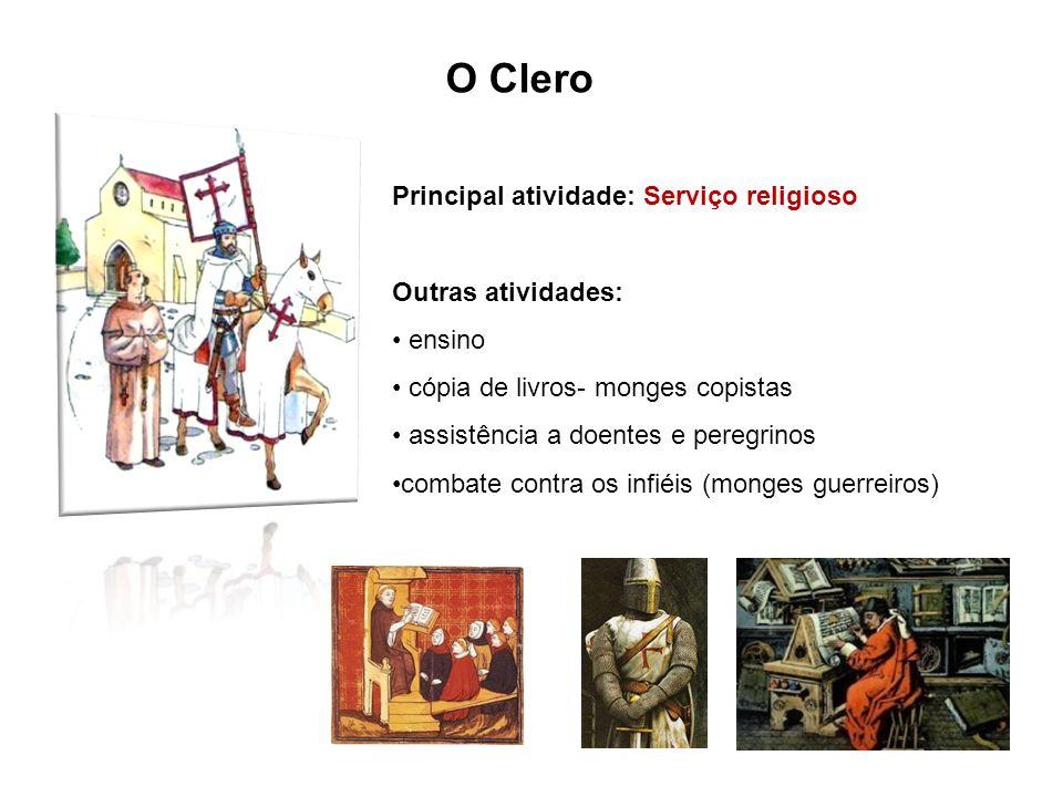 O Clero Principal atividade: Serviço religioso Outras atividades: