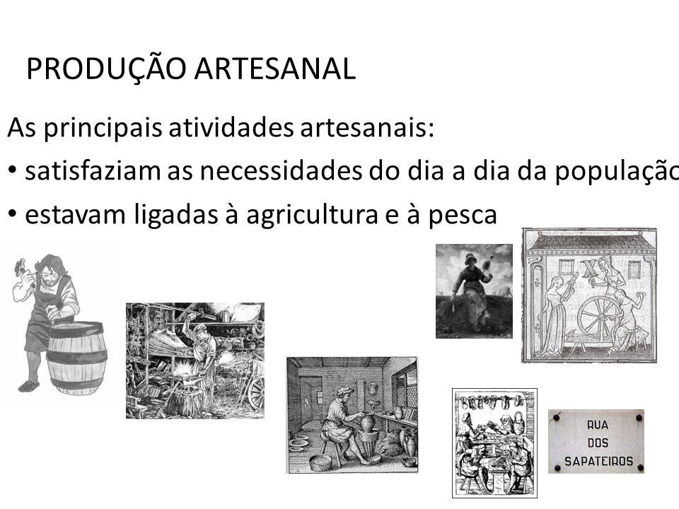 PRODUÇÃO ARTESANAL As principais atividades artesanais: