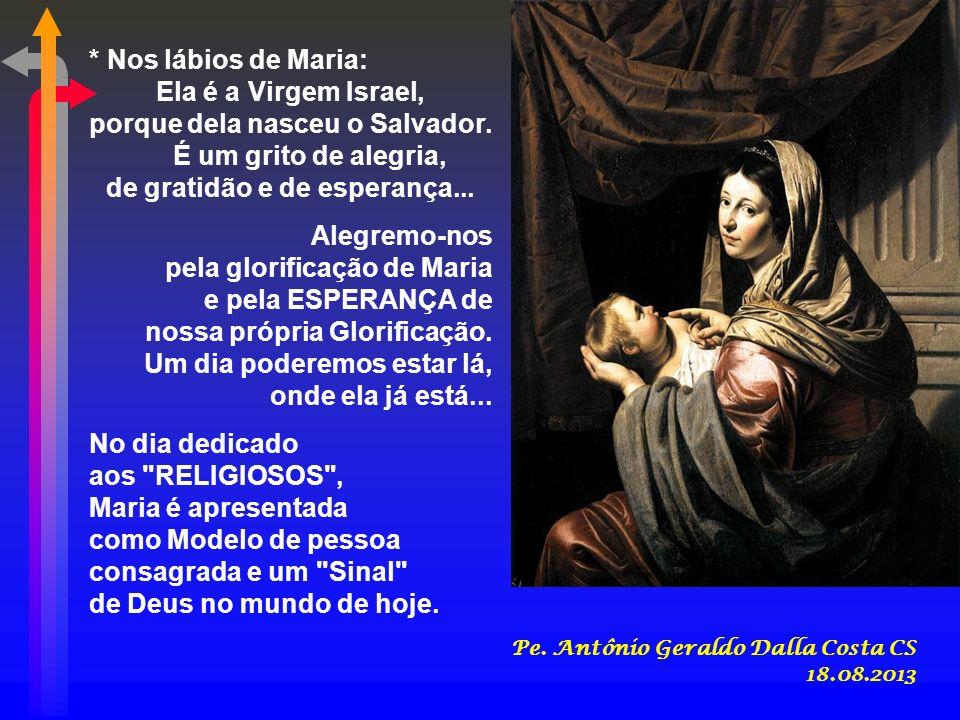 porque dela nasceu o Salvador. de gratidão e de esperança...