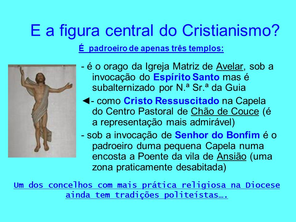 E a figura central do Cristianismo
