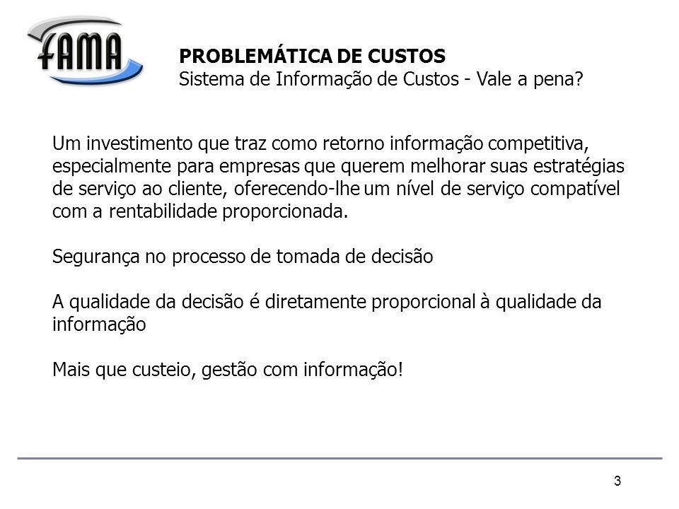 PROBLEMÁTICA DE CUSTOS Sistema de Informação de Custos - Vale a pena