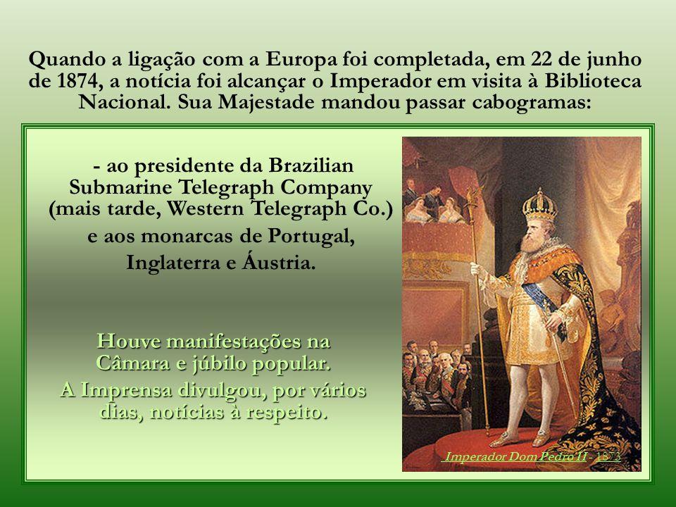 e aos monarcas de Portugal, Inglaterra e Áustria.