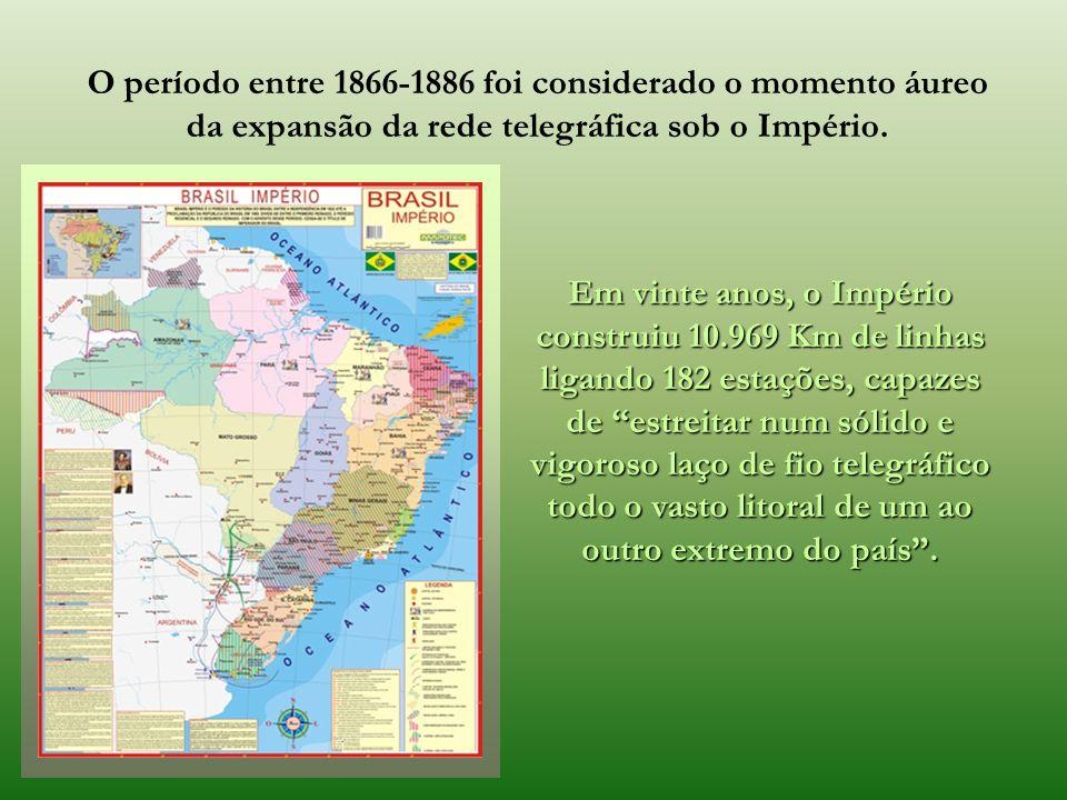 O período entre 1866-1886 foi considerado o momento áureo da expansão da rede telegráfica sob o Império.