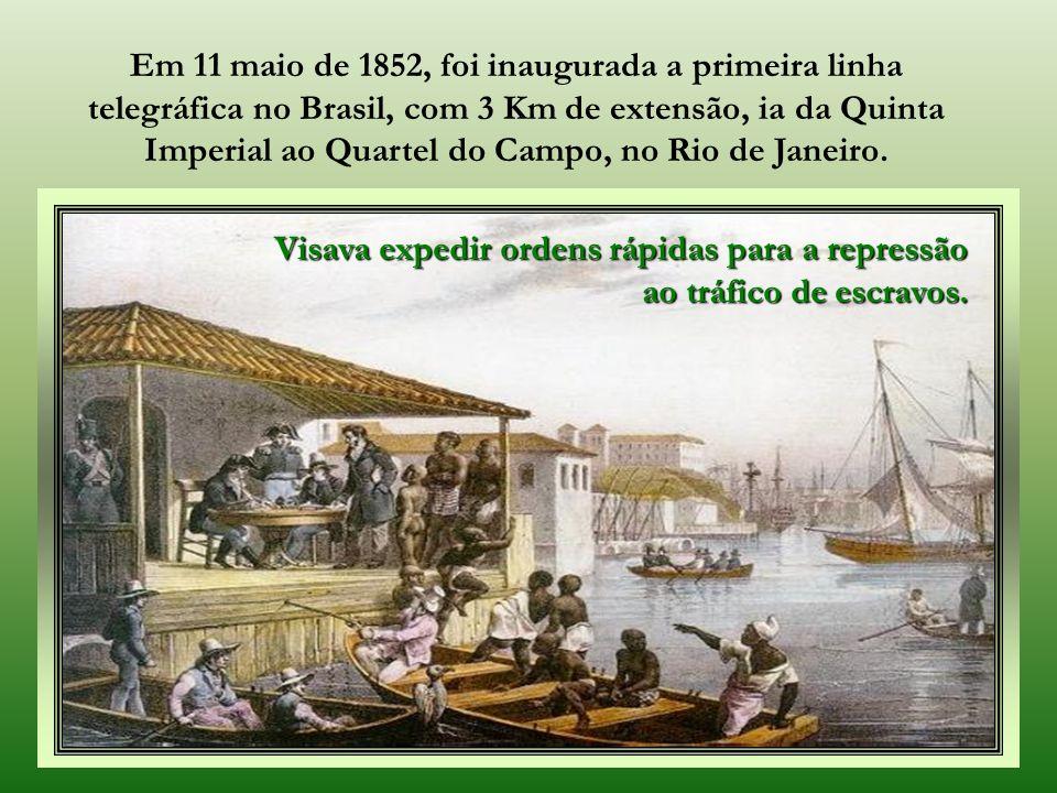Em 11 maio de 1852, foi inaugurada a primeira linha telegráfica no Brasil, com 3 Km de extensão, ia da Quinta Imperial ao Quartel do Campo, no Rio de Janeiro.