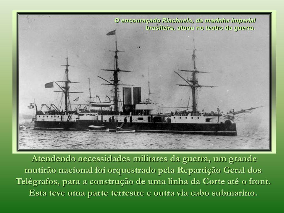 O encouraçado Riachuelo, da marinha imperial brasileira, atuou no teatro da guerra.