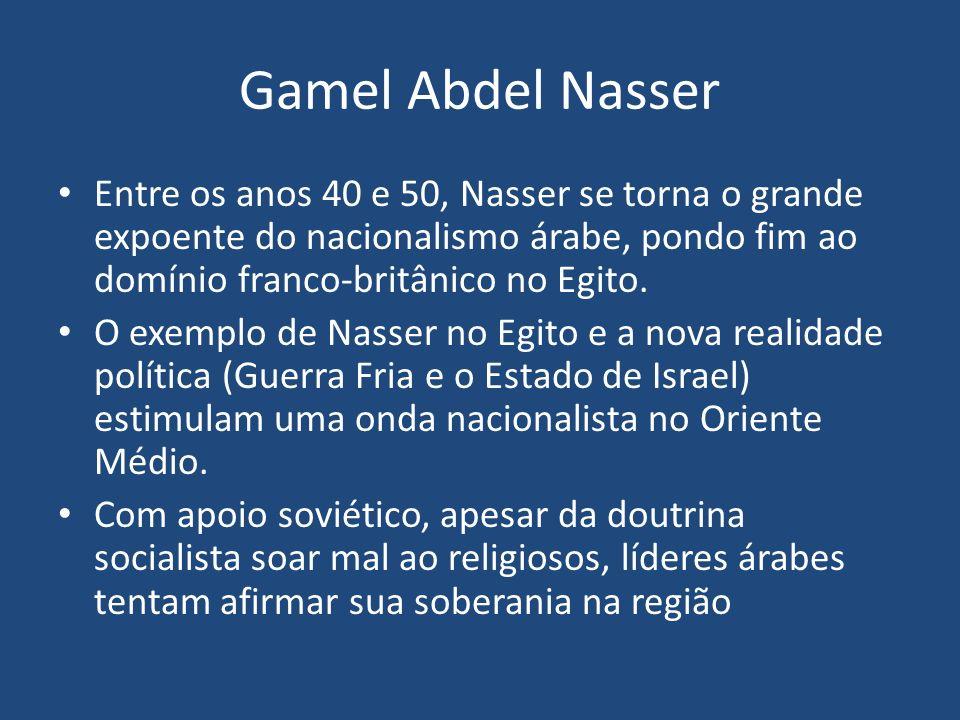Gamel Abdel Nasser Entre os anos 40 e 50, Nasser se torna o grande expoente do nacionalismo árabe, pondo fim ao domínio franco-britânico no Egito.