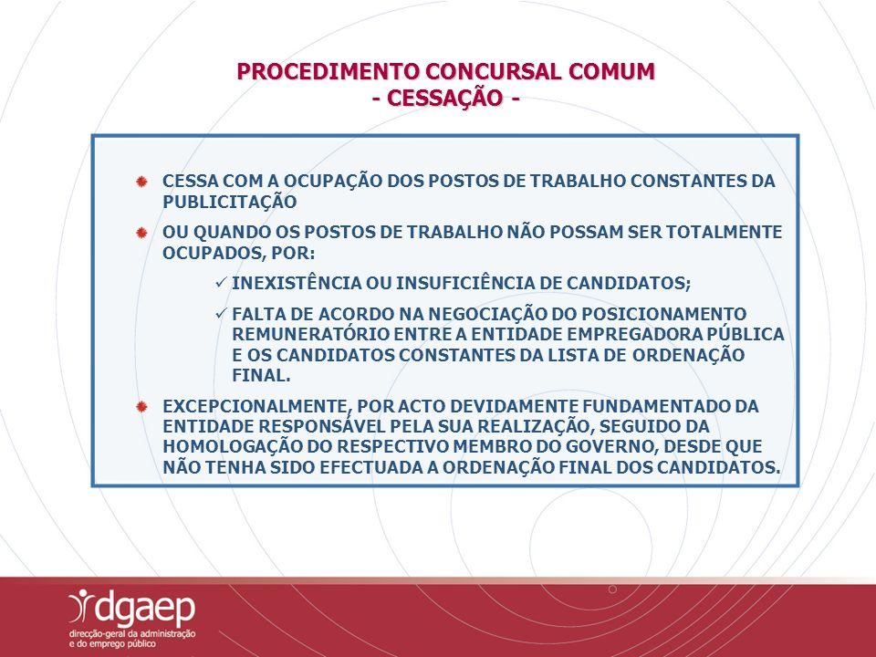 PROCEDIMENTO CONCURSAL COMUM - CESSAÇÃO -