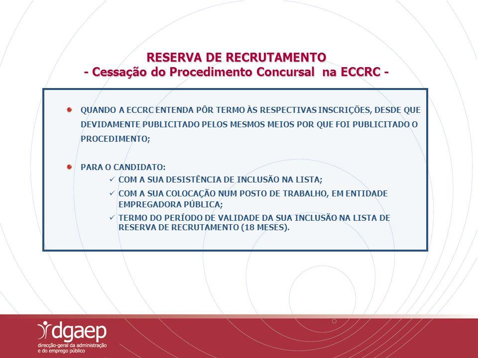 RESERVA DE RECRUTAMENTO - Cessação do Procedimento Concursal na ECCRC -