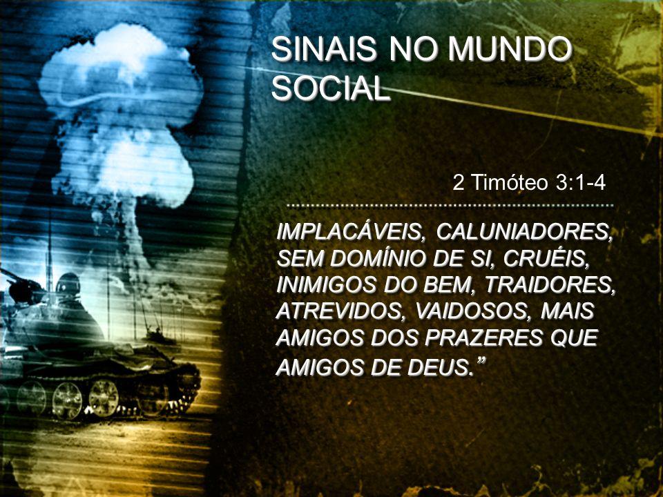 SINAIS NO MUNDO SOCIAL 2 Timóteo 3:1-4