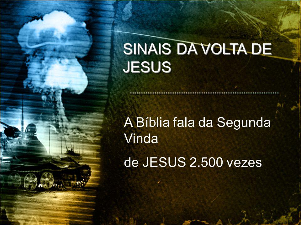 SINAIS DA VOLTA DE JESUS