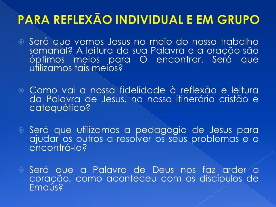 PARA REFLEXÃO INDIVIDUAL E EM GRUPO