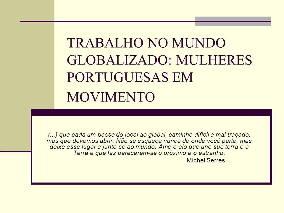 TRABALHO NO MUNDO GLOBALIZADO: MULHERES PORTUGUESAS EM MOVIMENTO
