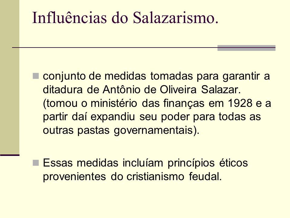 Influências do Salazarismo.
