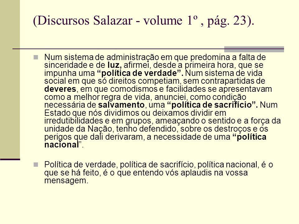 (Discursos Salazar - volume 1º , pág. 23).