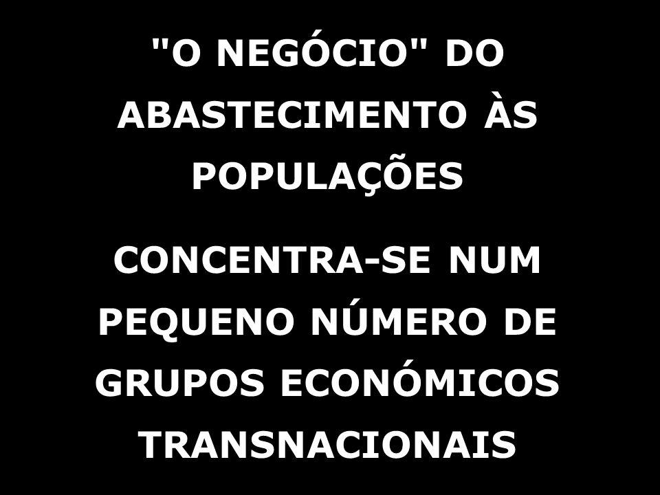 O NEGÓCIO DO ABASTECIMENTO ÀS POPULAÇÕES