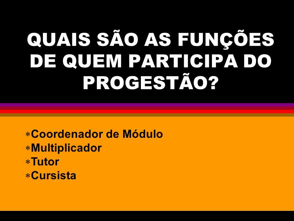 QUAIS SÃO AS FUNÇÕES DE QUEM PARTICIPA DO PROGESTÃO