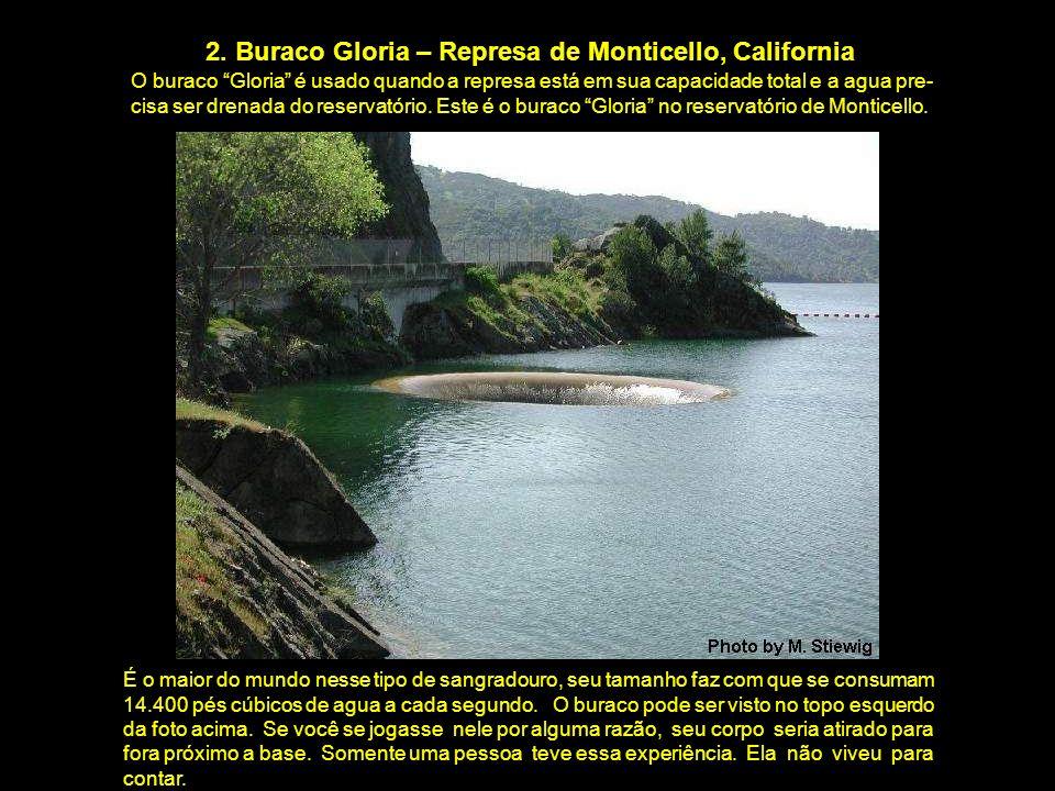 2. Buraco Gloria – Represa de Monticello, California