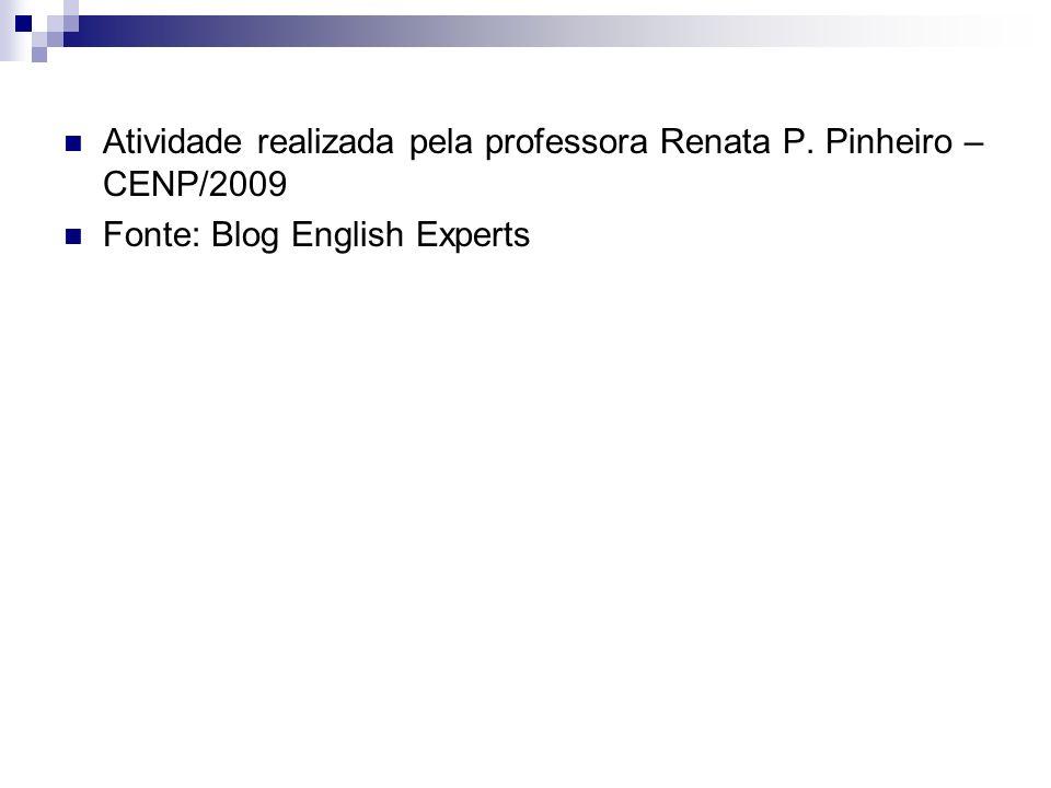 Atividade realizada pela professora Renata P. Pinheiro – CENP/2009