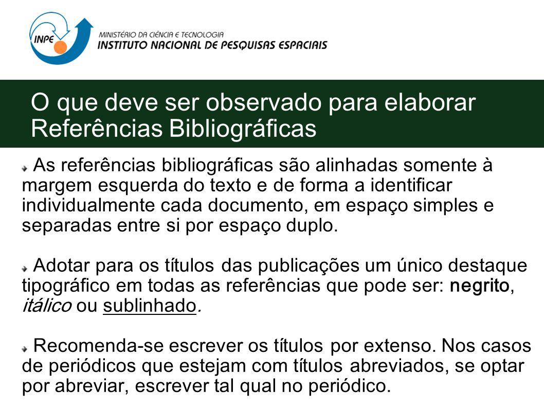 O que deve ser observado para elaborar Referências Bibliográficas