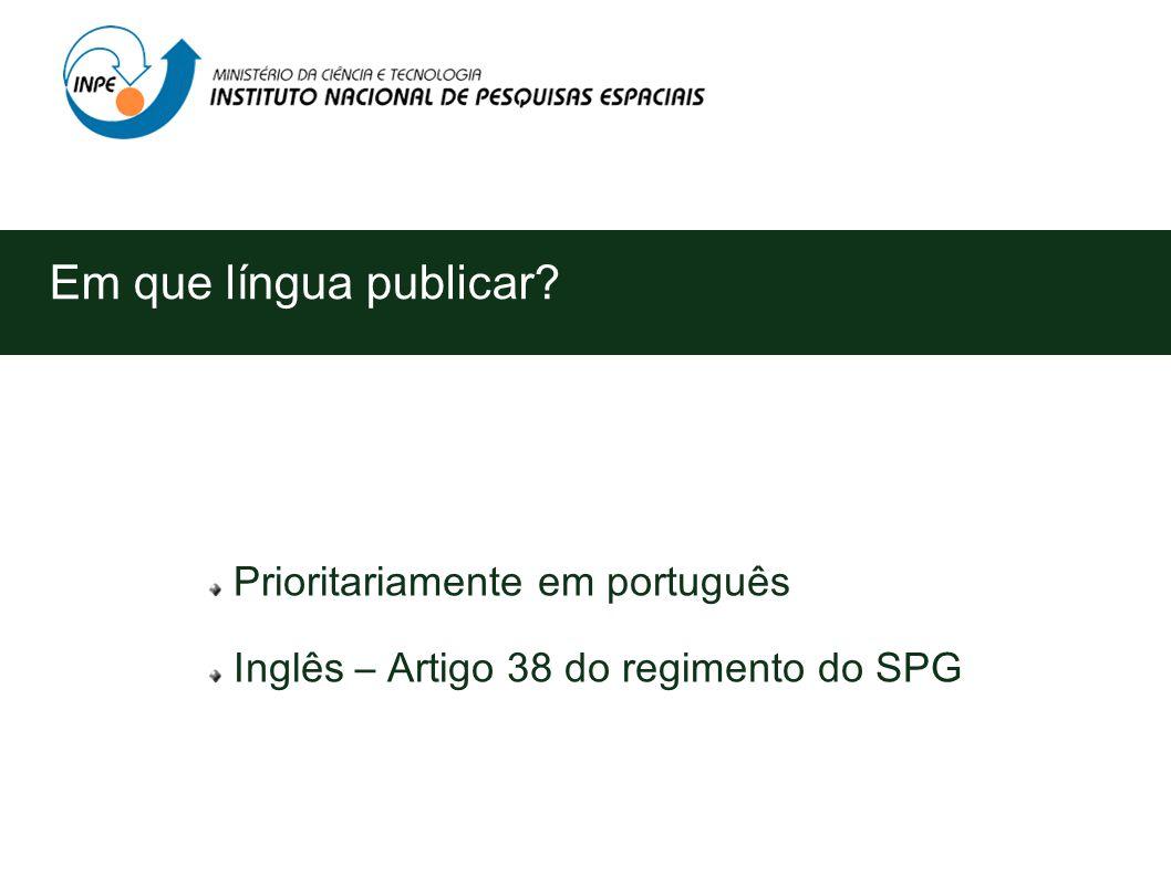 Em que língua publicar Prioritariamente em português